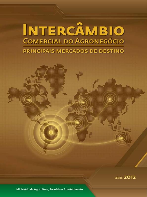 Publicação: Intercâmbio Comercial do Agronegócio: principais mercados de destino