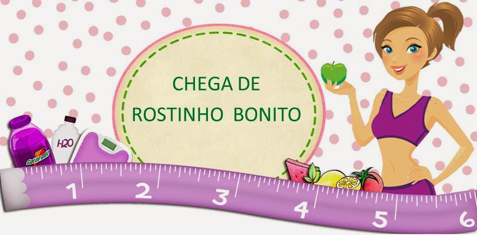 CHEGA DE ROSTINHO BONITO