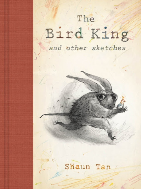 Shaun Tan The Bird King and Other Sketches