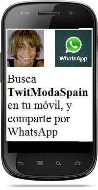 Busca TwitModaSpain en tu móvil, y comparte por WhatsApp