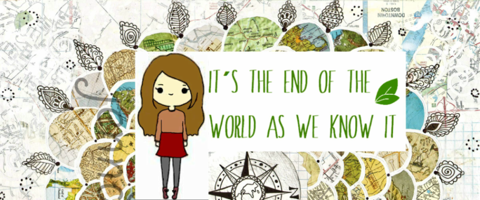 IT´S THE END OF THE WORLD AS WE KNOW IT