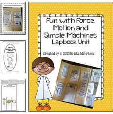 http://www.teacherspayteachers.com/Product/Fun-With-Force-Motion-and-Simple-Machine-LapBook-Unit-927709