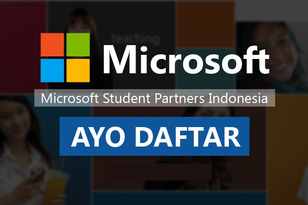 Ayo Gabung Microsoft Student Partner 2016! Pendaftaran Sudah Dimulai Loh!