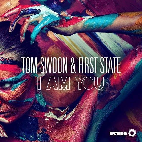 Tom Swoon & First State  I Am You