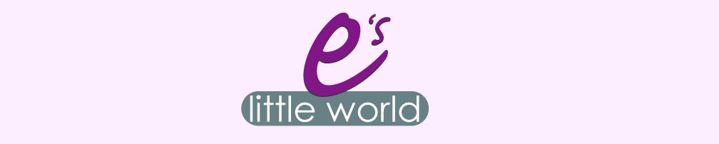 E's Little World
