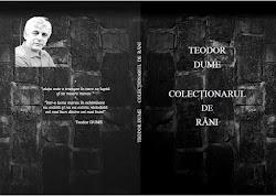 Teodor DUME, carte: Colecţionarul de răni, 2017