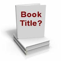 http://2.bp.blogspot.com/-g7CYWuDWfjY/UjHLqY9E50I/AAAAAAAAArM/1lBeyJAnnWc/s1600/Book-title.jpg