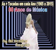 As + Tocadas em cada Ano (1965 a 2015) 50 Anos de Música By DJ Helder Angelo