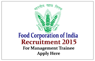 Food Corporation of India (FCI) Recruitment 2015 for Management Trainees
