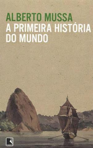 A-Primeira-História-do-Mundo-Alberto-Mussa