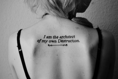 SEE MORE I AM THE ARCHITECT OF MY OWN DESTRUCTION QUOTE TATTOO ON BACK ...