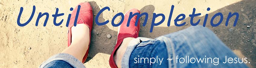 Until Completion