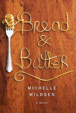 Bread and Butter Michelle Wildgen