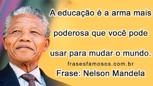 A Educação é A Arma Mais Poderosa Frases Famosas