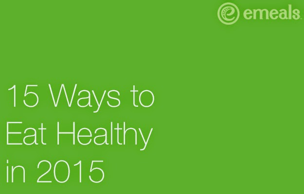 15 ways to eat healthy in 2015