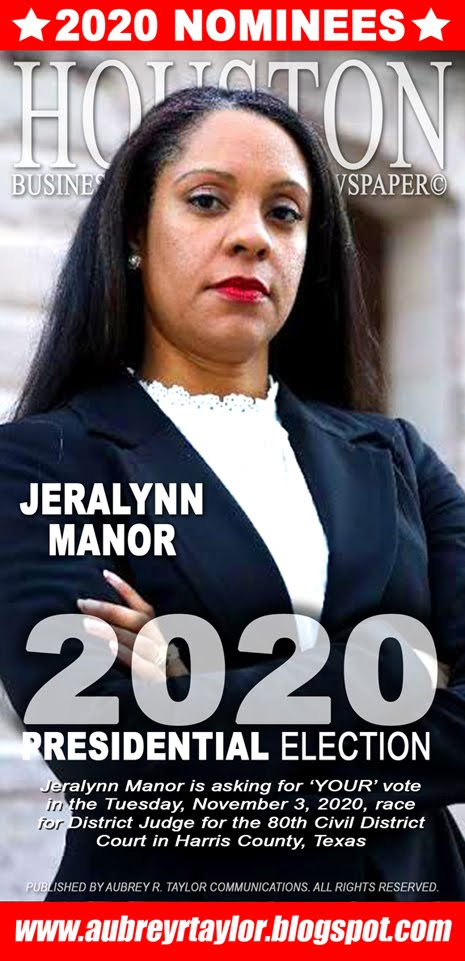Jeralynn Manor Values Your Vote, Prayers, and Support on November 3, 2020 in Harris County, Texas