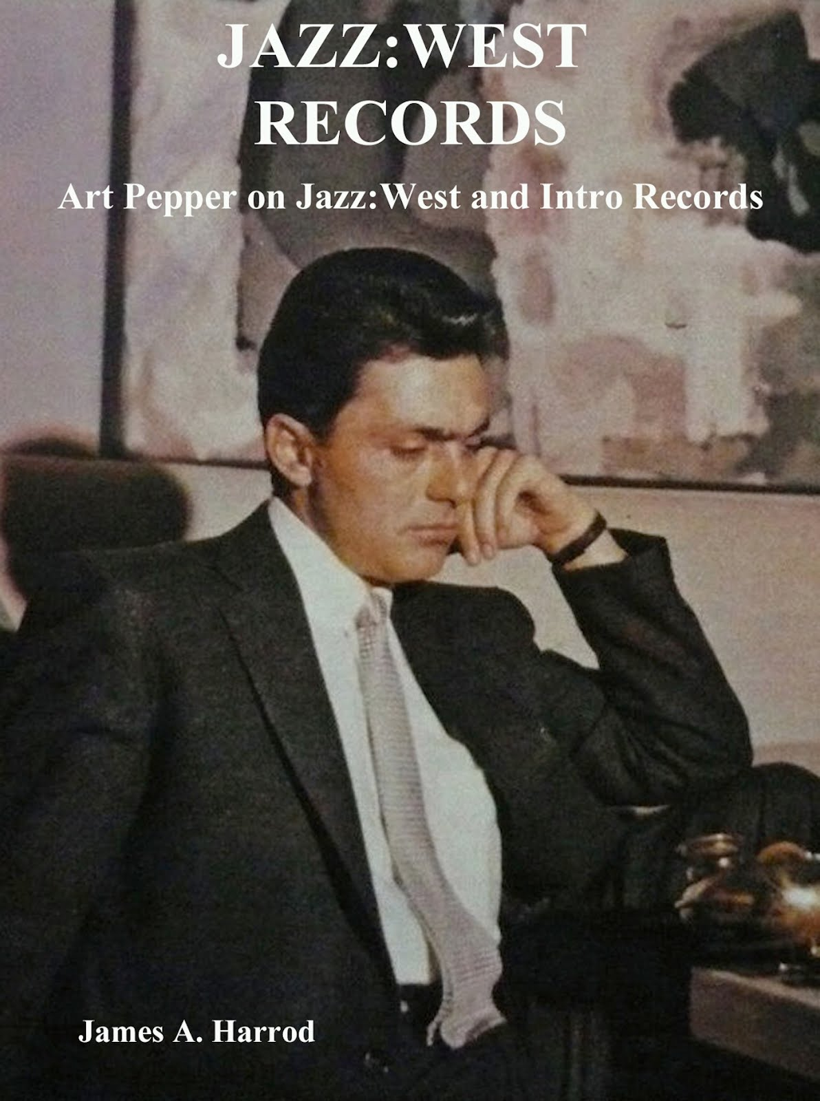 Jazz West Records - by James Harrod