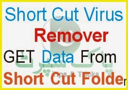 Short Cut Virus Remover, Remover short cut virus from Flash drive , and Get data from short cut vius folder