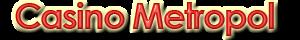 Casino Metropol - Kazanmanın Yolu