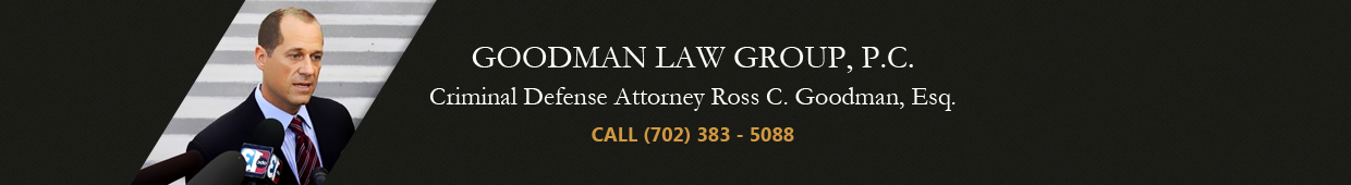 Blog by Las Vegas Criminal Defense Attorney Ross Goodman