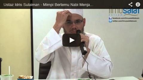 Ustaz Idris Sulaiman – Mimpi Bertemu Nabi Menjadi Hujjah Fadhail Amal