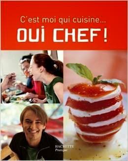 Oui Chef ! Préface par C. Lignac.
