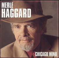Merle Haggard: Chicago Wind (2005)