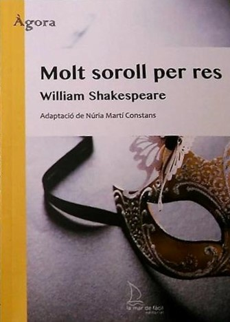 2017 Molt soroll per res, de William Shakespeare (Adaptació)