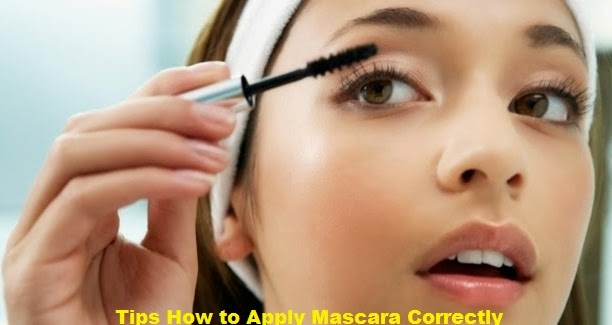 Tips How to apply Mascara Correctly