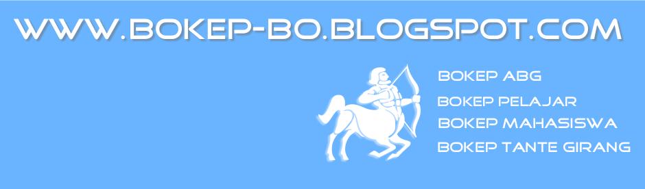 BOKEP ABG | BOKEP PELAJAR | BOKEP TANTE GIRANG