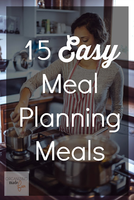 15 Easy Meal Planning Meals :: OrganizingMadeFun.com