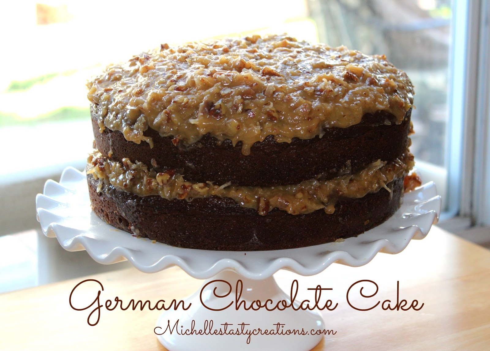 Michelle's Tasty Creations: German Chocolate Layer Cake