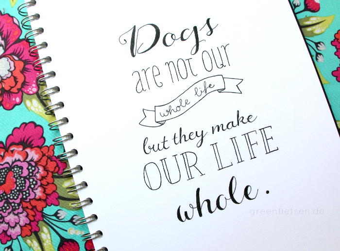 Handlettering - Dogs are not our whole life...