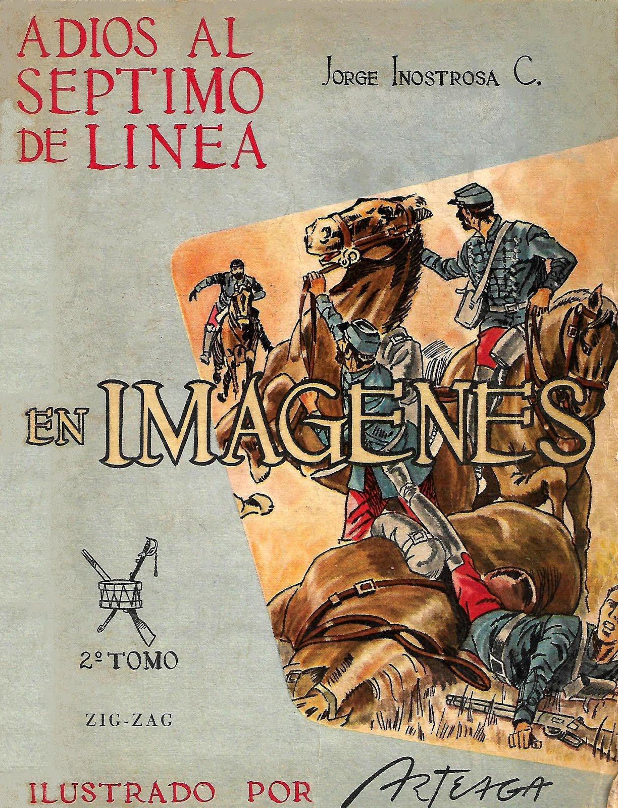 ADIÓS AL 7º DE LINEA, en imágenes. Jorge Inostrosa C. - Arteaga2 TOMOS, COLECCIÓN COMPLETA - Escane