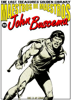 MAESTROS DE MAESTROS: JOHN BUSCEMA