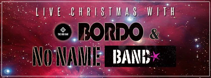 25/12 Christmas LIVE party — BORDO + NO NAME Band!