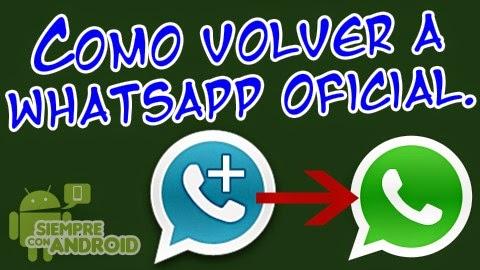 Cómo volver de Whatsapp+ a Whatsapp oficial.