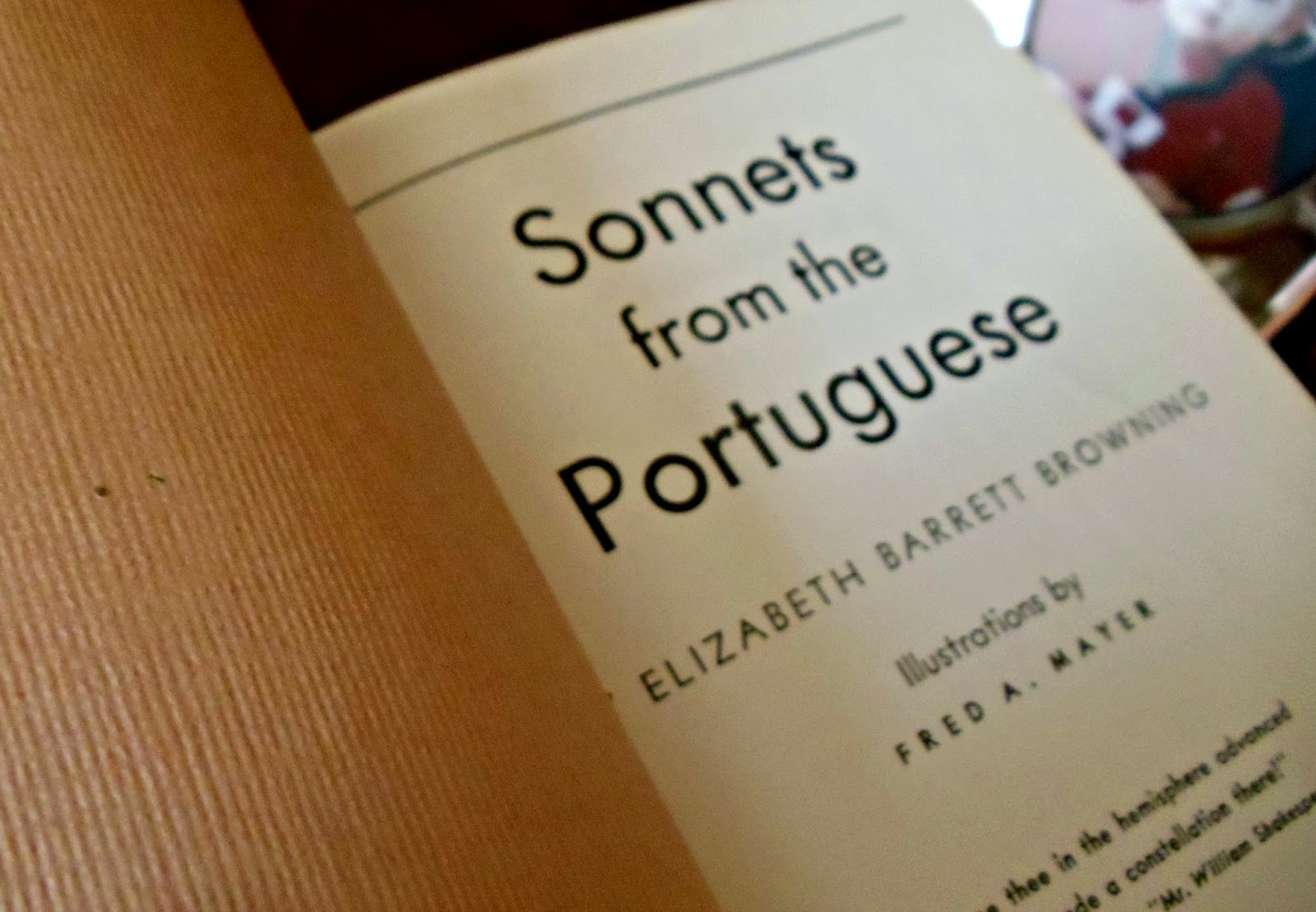 hope in sonnets from the portuguese Sonnets from the portuguese, written ca 1845–1846 and published first in 1850, is a collection of 44 love sonnets written by elizabeth barrett browningthe collection was acclaimed and popular during the poet's lifetime and it remains so.