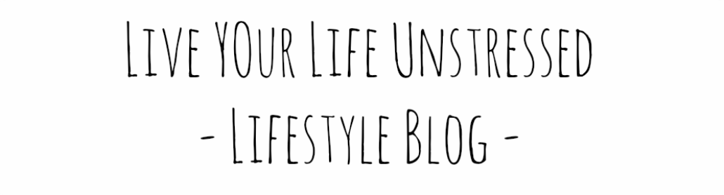 Live Your Life Unstressed