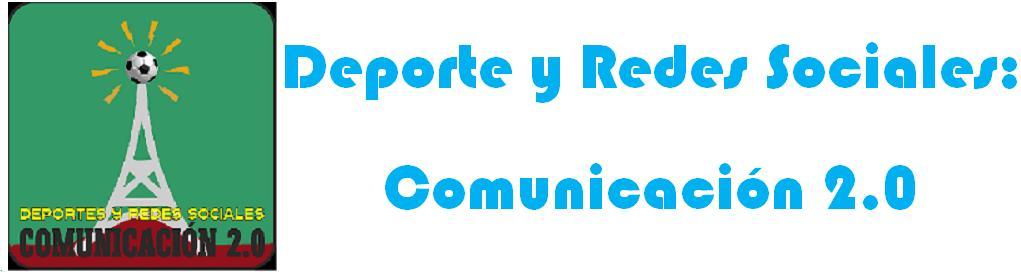 Deporte y Redes Sociales: comunicación 2.0