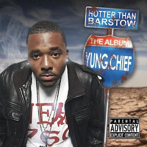 """YUNG CHIEF """"Hotter Than Barstow"""""""
