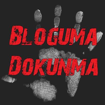 BLOGUMA DOKUNMA! #blogumadokunma