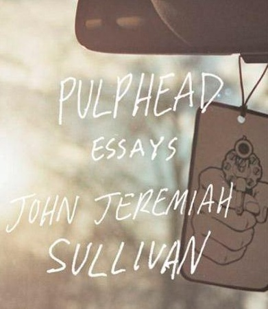 pulphead essays 34 quotes from john jeremiah sullivan: 'we live in such constant nearness to the abyss of past time that the moment is endlessly sucked into', 'people hate these shows, but their hatred smacks of denial  ― john jeremiah sullivan, pulphead tags: reality-tv  will future editions of the best american essays, for example, include a.