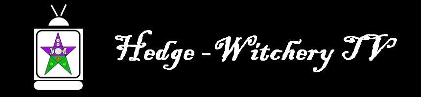 Hedge-Witchery TV