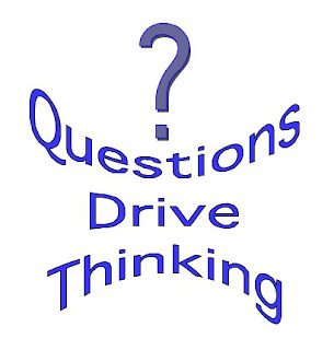 Questions Drive Thinking