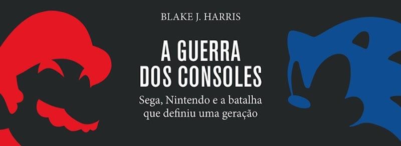 Hora de Ler: A Guerra dos Consoles - Blake J. Harris