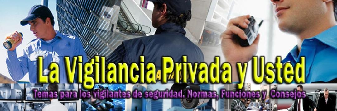 La Vigilancia Privada y Usted