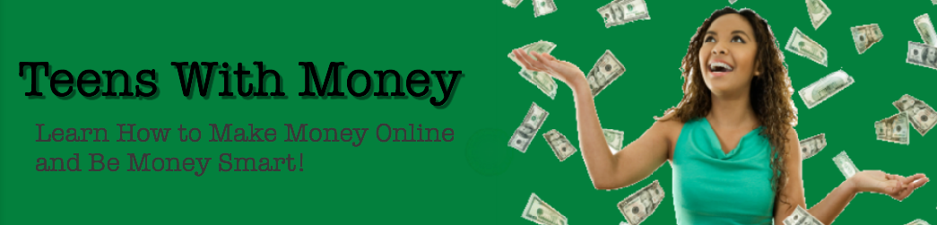 How to Make Money as a Teen - Teens With Money
