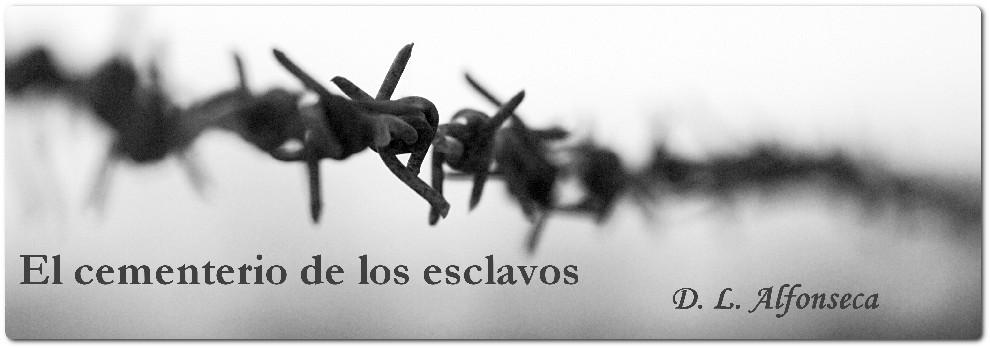 El cementerio de los esclavos - D. L. Alfonseca