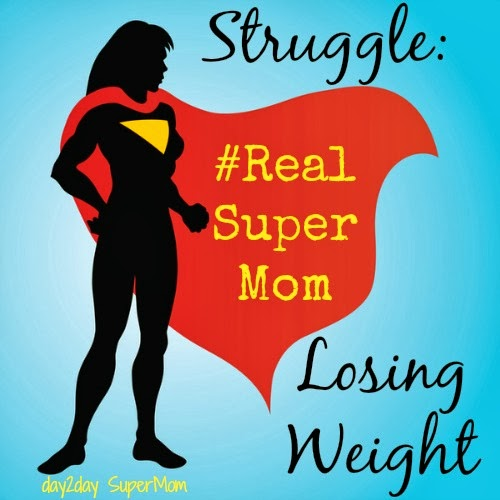 #RealSuperMom Struggle: Losing Weight ~ Sisterhood Saturday on day2day SuperMom